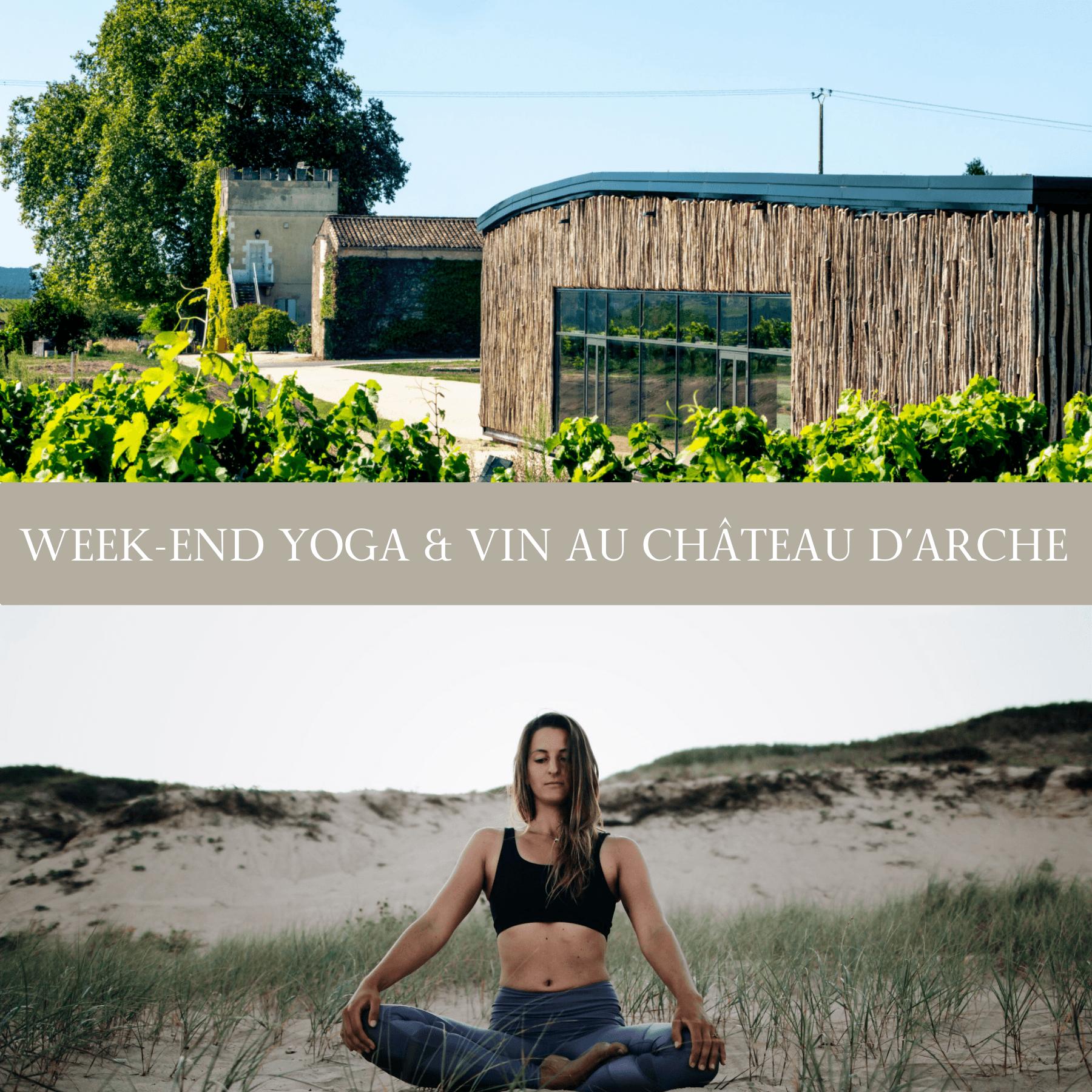 Week-end Yoga et vin au Château d'Arche, Grand Cru Classé 1855, Sauternes